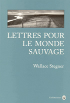 Lettres pour le monde sauvage (9782351780916), Wallace Stegner, Gallmeister